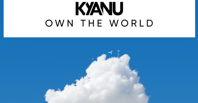 KYANU - Own The World