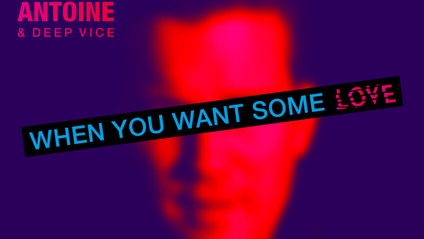 DJ Antoine & Deep Vice - When You Want Some Love