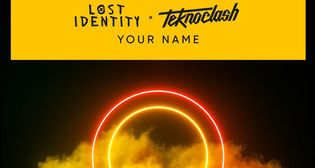 Lost Identity & Teknoclash - Your Name