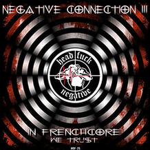 Negative Connection Vol. 3 (In Frenchcore We Trust)